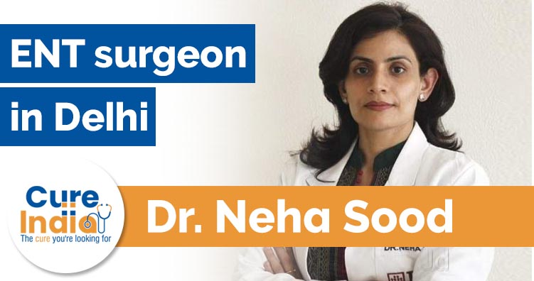 Dr Neha Sood - ENT surgeon in Delhi