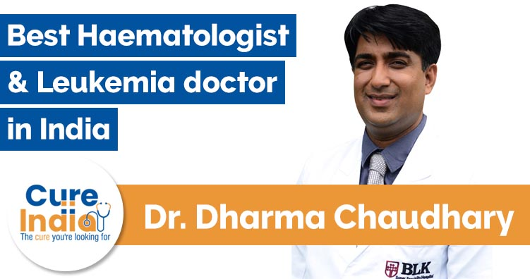 Dr Dharma Choudhary - Haematologist and Leukemia doctor